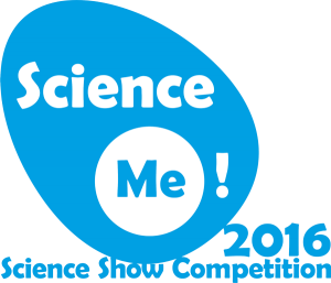 Science Me! 2016 Science Show Competition